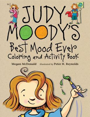 Judy Moody S Best Mood Ever Coloring And Activity Book By Peter H Reynolds The Judy Moody Series Book Cereal Readers