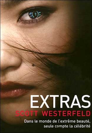 Extras By Scott Westerfeld The Uglies Series Book 4